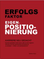Wolfram Schön: Erfolgsfaktor Eigenpositionierung