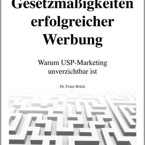Dr. Franz Brück: Zeitlose Gesetzmäßigkeiten erfolgreicher Werbung