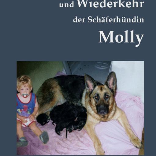 Thomas Walter: Leben und Wiederkehr der Schäferhündin Molly