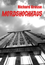 Richard Grosse: Mordshochhaus