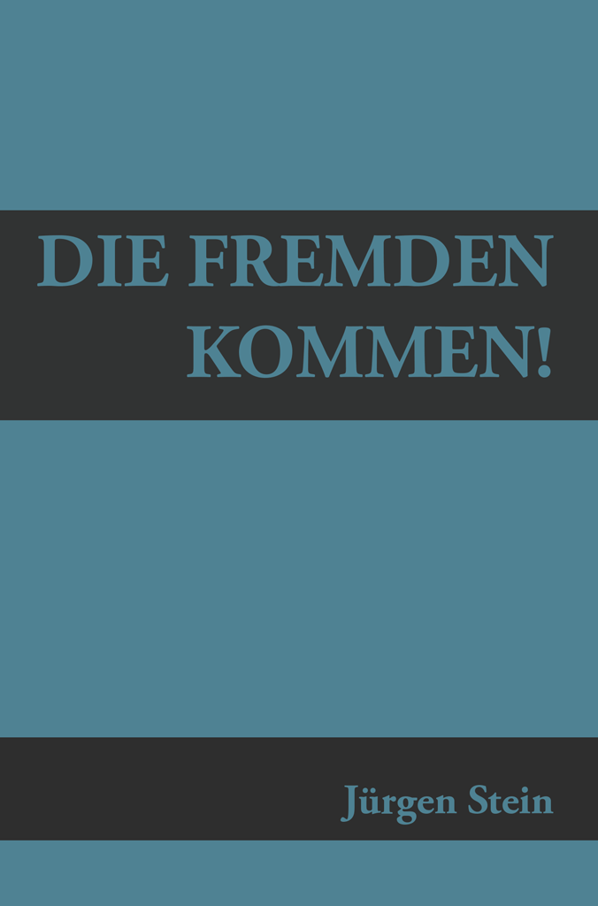 Juergen Stein: Die Fremden kommen!