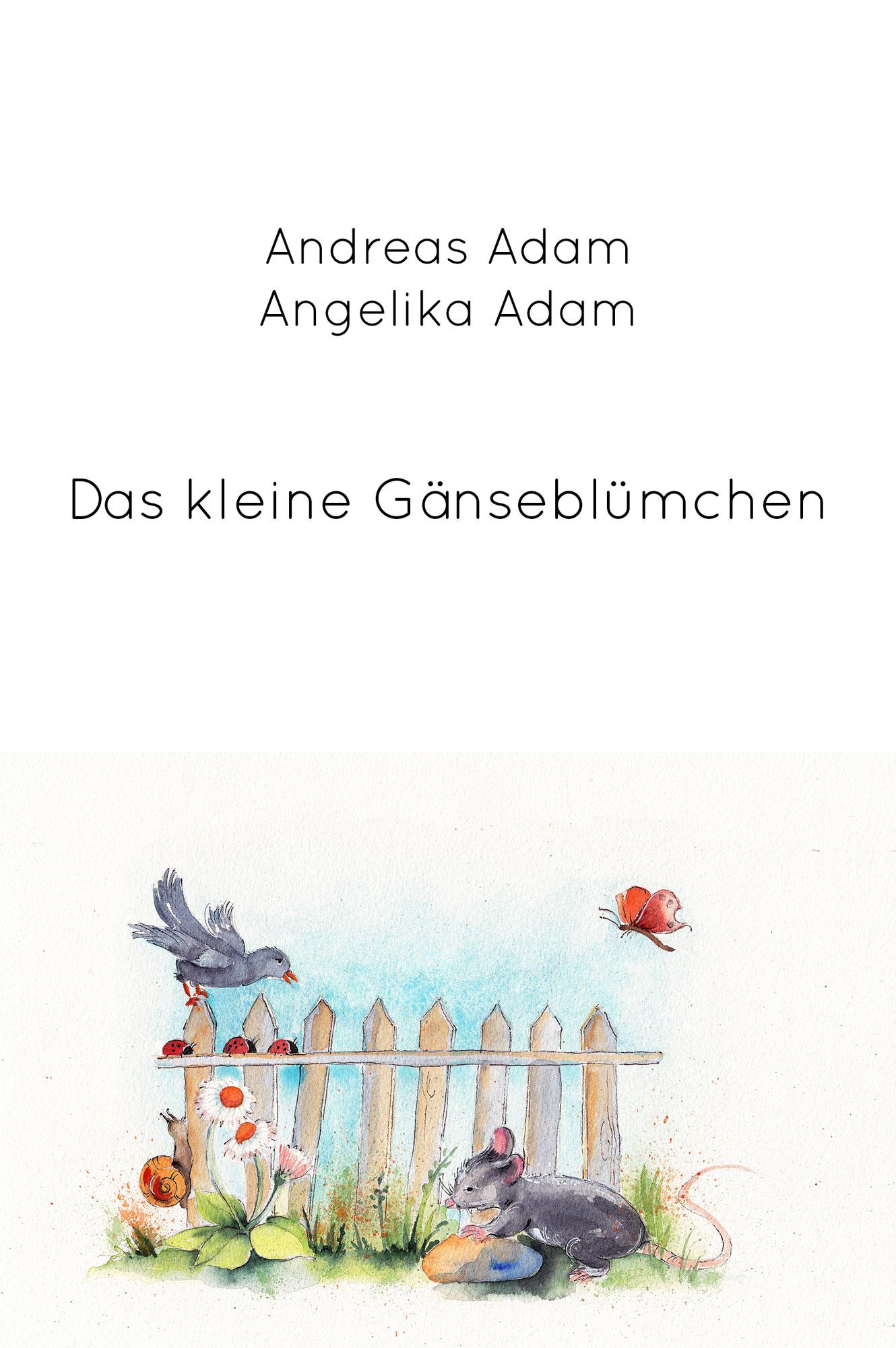 Andreas Adam, Angelika Adam: Das kleine Gänseblümchen