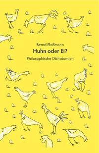 Bernd Floßmann: Huhn oder Ei?