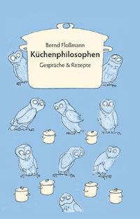 Bernd Floßmann: Küchenphilosophen
