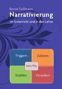 Bernd Floßmann: Narrativierung