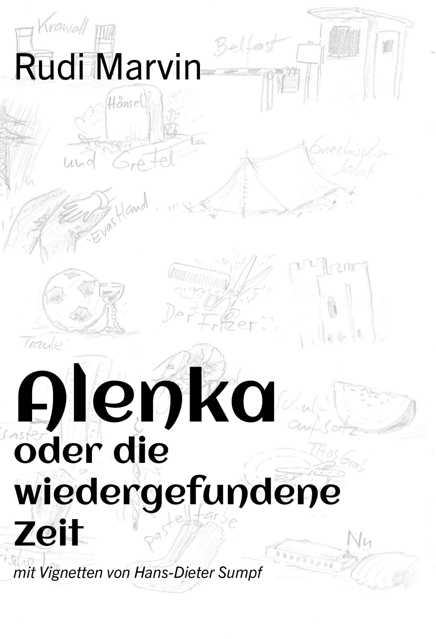 Rudi Marvin: Alenka oder die wiedergefundene Zeit