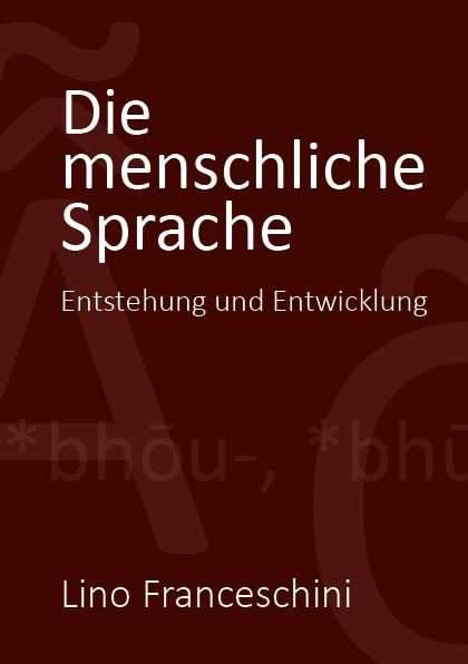 Lino Franceschini: Die menschliche Sprache