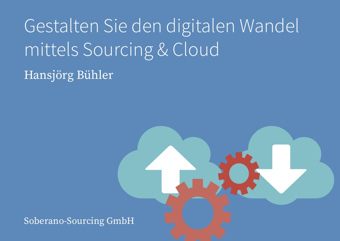Hansjörg Bühler: Gestalten Sie den digitalen Wandel mittels Sourcing & Cloud