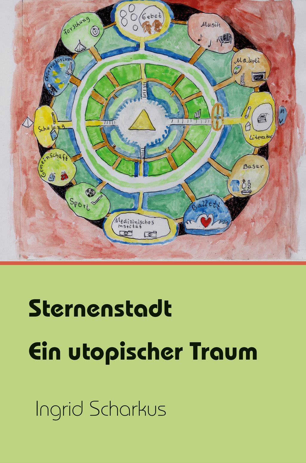 Ingrid Scharkus: Sternenstadt. Ein utopischer Traum