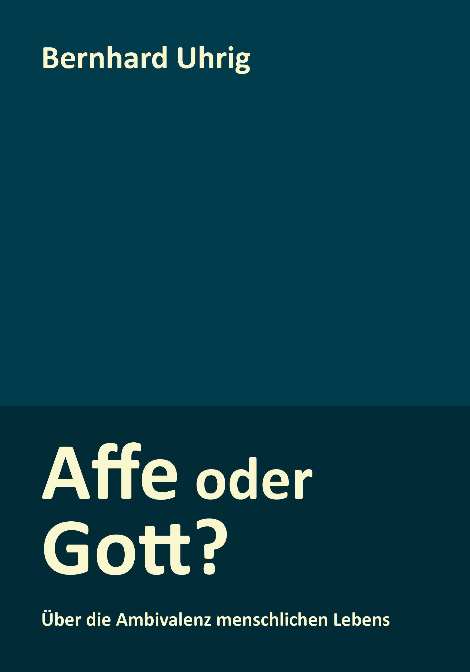 Bernhard Uhrig: Affe oder Gott?