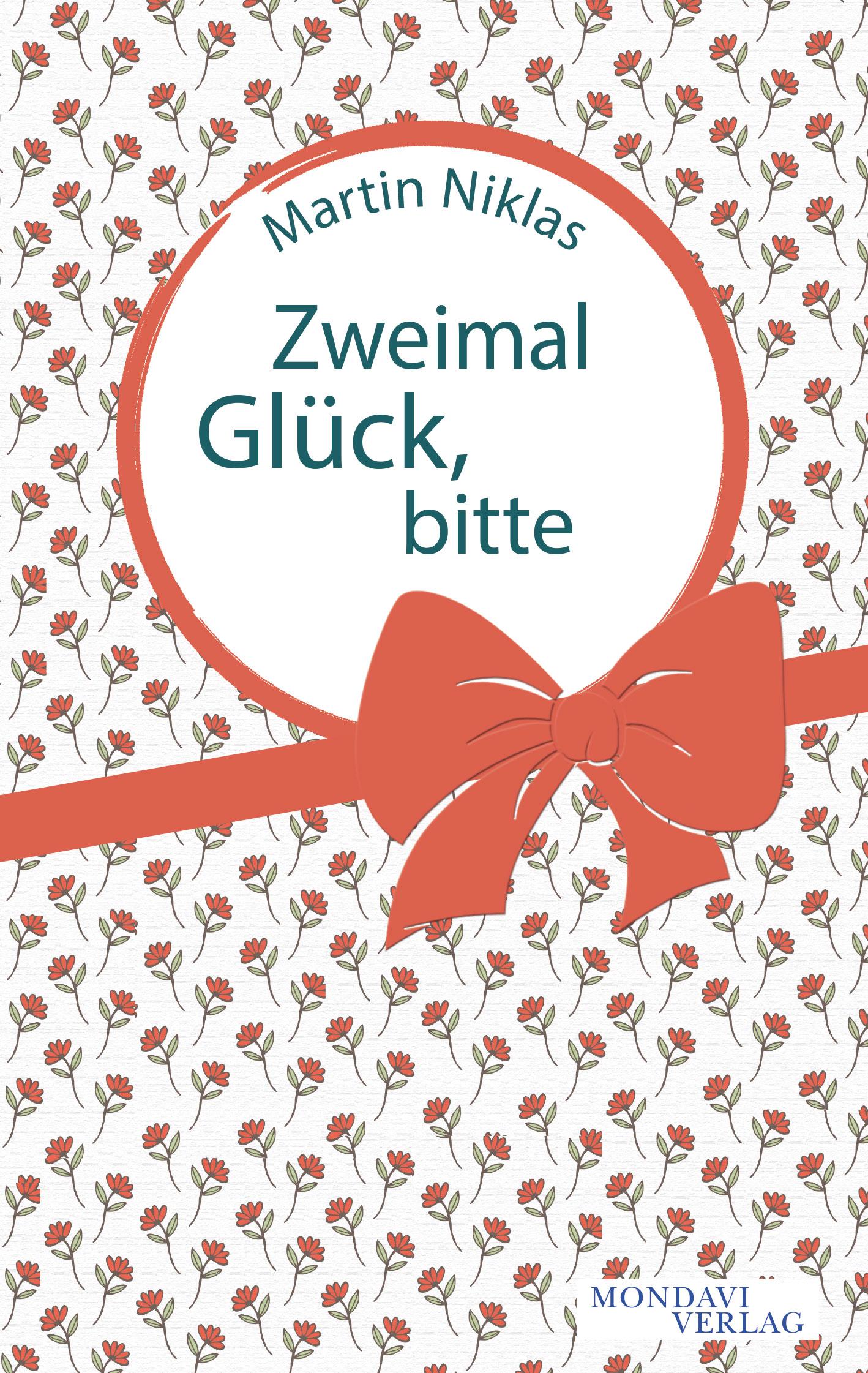Martin Niklas: Zweimal Glück, bitte